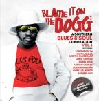 Blame It On The Dogg: A Southern Blues & Soul Compilation Vol. 1