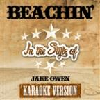 Beachin' (In The Style Of Jake Owen) [karaoke Version] - Single