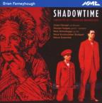 Brian Ferneyhough: Shadowtime