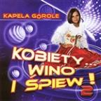Kobiety Wino I Spiew!  Vol.2  (Highlanders Music From Poland)