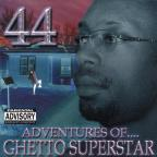 Adventures Of ...Ghetto Superstar