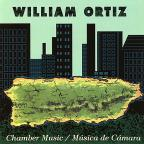 William Ortiz/ Chamber Music