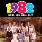When You Were Born 1982