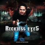 Reckless Eyes: Compiled by Ishaan &amp; Earthling
