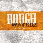 Rough Waters, Vol. 1