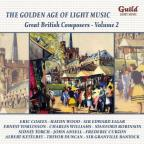 Golden Age of Light Music: Great British Composers, Vol. 2