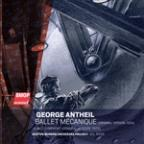 George Antheil: Ballet Mecanique
