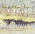 Trio Lyra Performs Ravel, Debussy, Faure
