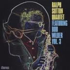 Ralph Sutton Quartet Featuring Bob Wilber, Vol. 3
