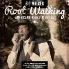 Root Walking: Americana Blues & Roots