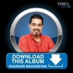 Download This Album – Shankar Mahadevan