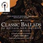 Classic Ballads Of Britain & Ireland: Folk Songs Of England, Ireland, Scotland & Wales Vol. 1