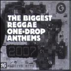 Biggest Reggae One Drop Anthems 2007