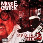 Mike E. Clark's Psychopathic Murder Mix Vol. 2
