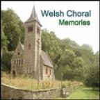 Welsh Choral Memories