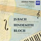 Bach: Concerto No. 1 in D minor; Hindemith: The Four Temperaments; Bloch: Concerto Grosso No. 1