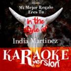 Mi Mejor Regalo Eres Tu (In The Style Of India Martinez) [karaoke Version] - Single