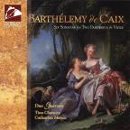 Barthelemy de Caix: Six Sonatas for Two Pardessus & Viole