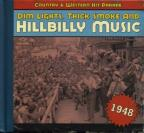Dim Lights, Thick Smoke and Hillbilly Music: 1948