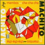 Machito Plays Mambos & Cha-Cha-Cha