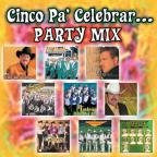 Cinco Pa' Celebrar...Party Mix