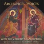 With Voice Of The Archangel: Orthodox Liturgical Solos, Duets & Trios