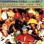 Forbidden Cuba In The 80S: Festival Of Son '86