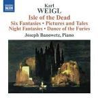 Karl Weigl: Isle of the Dead; Six Fantasies; Pictures and Tales; Night Fantasies & Others