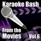 Karaoke Bash: From The Movies Vol 6