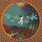 Psycomex: The Peyote Trail