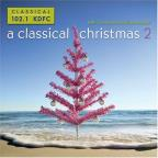 KDFC: A Classical Christmas, Vol. 2