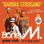 Barbra Streisand: Boney M. Goes Club