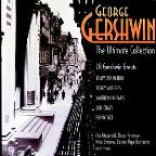 George Gershwin: The Ultimate Collection.