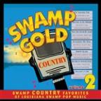 Swamp Gold Country, Vol. 2