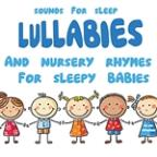 Lullabies And Nursery Rhymes For Sleepy Babies