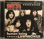 Human Being Lawnmower: The Baddest & Maddest Of The MC 5