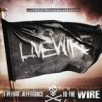 Livewire Records Presents: I Pledge Allegiance To The Wire