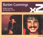 Burton Cummings/My Own Way To Rock