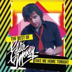 Take Me Home Tonight: The Best of Eddie Money