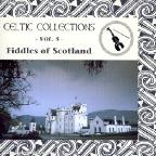 Fiddles of Scotland: Celtic Collections, Vol. 5