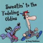 Sweatin' To The Yodeling Oldies