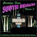 Greetings From South Beach Vol. 3: A Collection Of Dance Music From Florida's Riviera