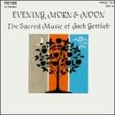 Evening, Morn & Noon - The Sacred Songs of Jack Gottlieb
