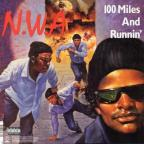 Niggaz4life/100 Miles And Runnin'