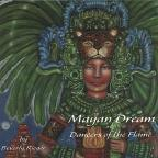 Mayan Dream / Dancers Of The Flame