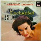 Exotic Sounds Of Martin Denny: Quiet Village &amp; The Enchanted Sea.