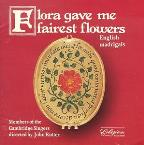 Flora Gave Me Fairest Flowers - English Madrigals / Rutter