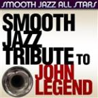 Smooth Jazz Tribute To John Legend