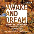 Awake and Dream: Music by Lior Rosner