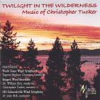Christopher Tucker: Twilight in the Wilderness